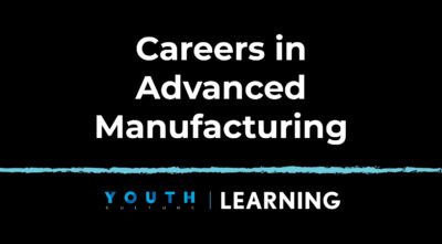 Careers in Advanced Manufacturing