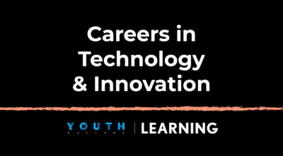 Careers in Technology and Innovation