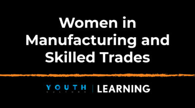 Women in Manufacturing and Skilled Trades